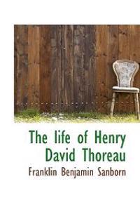 The Life of Henry David Thoreau