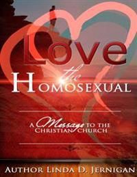 Love the Homosexual: A Message to the Christian Church