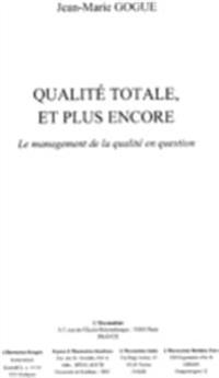 Qualite totale et plus encore management de la qualite en qu
