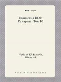 Works of Yf Samarin. Volume 10.