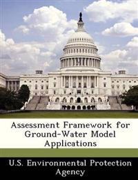 Assessment Framework for Ground-Water Model Applications