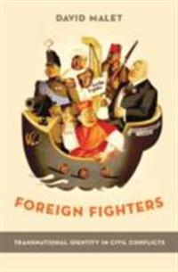 Foreign Fighters: Transnational Identity in Civil Conflicts
