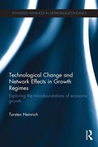 Technological Change and Network Effects in Growth Regimes