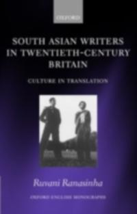 South Asian Writers in Twentieth-Century Britain