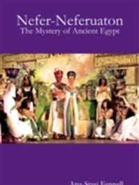 Nefer-Neferuaton. The Mystery of Ancient Egypt