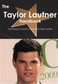Taylor Lautner Handbook - Everything you need to know about Taylor Lautner