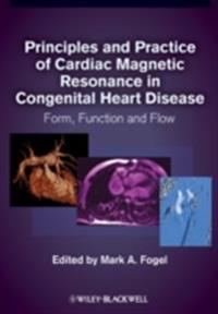 Principles and Practice of Cardiac Magnetic Resonance in Congenital Heart Disease