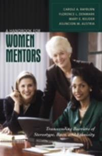 Handbook for Women Mentors: Transcending Barriers of Stereotype, Race, and Ethnicity