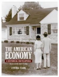 American Economy: A Historical Encyclopedia, 2nd Edition [2 volumes]