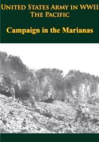 United States Army in WWII - the Pacific - Campaign in the Marianas