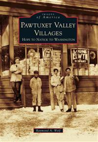 Pawtuxet Valley Villages: Hope to Natick to Washington
