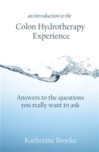 Introduction to The Colon Hydrotherapy Experience
