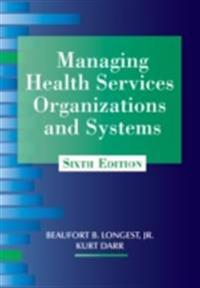 Managing Health Services Organizations and Systems, Sixth Edition