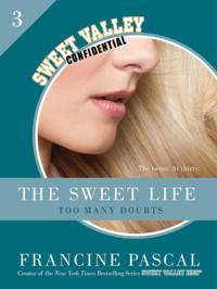 Sweet Life #3: An E-Serial