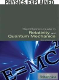 Britannica Guide to Relativity and Quantum Mechanics