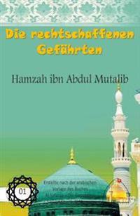 Die Rechtschaffenen Gefahrten - Hamzah Ibn Abdul Mutalib