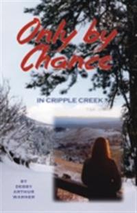 Only by Chance in Cripple Creek