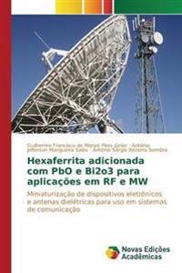 Hexaferrita Adicionada Com Pbo E Bi2o3 Para Aplicacoes Em RF E Mw