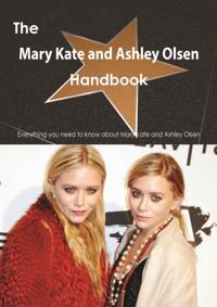 Mary Kate and Ashley Olsen Handbook - Everything you need to know about Mary Kate and Ashley Olsen