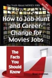 Truth About Movies Jobs - How to Job-Hunt and Career-Change for Movies Jobs - The Facts You Should Know