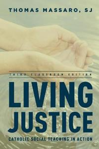 Living Justice: Catholic Social Teaching in Action