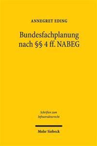 Bundesfachplanung Und Landesplanung: Das Spannungsverhaltnis Zwischen Bund Und Landern Beim Ubertragungsnetzausbau Nach 4 Ff. Nabeg