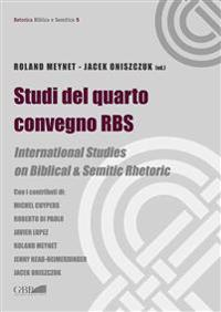Studi del Quarto Convegno RBS: International Studies on Biblical & Semitic Rhetoric