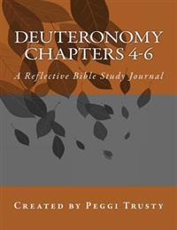 Deuteronomy, Chapters 4-6: A Reflective Bible Study Journal