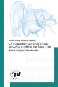 Co-Exposition Au Bruit Et Aux Solvants Et Effets Sur l'Audition