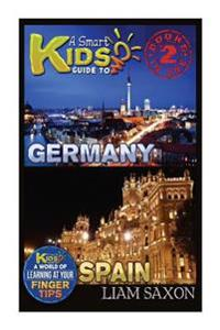 A Smart Kids Guide to Germany and Spain: A World of Learning at Your Fingertips