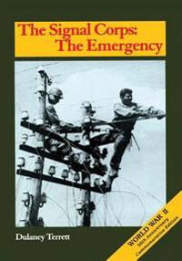 The Signal Corps: The Emergency (to December 1941)