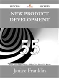 New Product Development 55 Success Secrets - 55 Most Asked Questions On New Product Development - What You Need To Know
