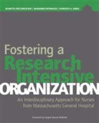 Fostering a Research-Intensive Organization: An Interdisciplinary Approach for Nurses From Massachusetts General Hospital