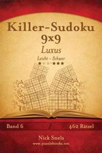 Killer-Sudoku 9x9 Luxus - Leicht Bis Schwer - Band 6 - 462 Ratsel