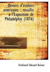 Devoirs D'Ecoliers Americains: Recuillis A L'Exposition de Philadelphie (1876)