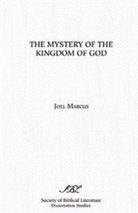 Mystery of the Kingdom of God and the Theology of the Gospel As a Whole
