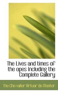 The Lives and Times of the Opes Including the Complete Gallery