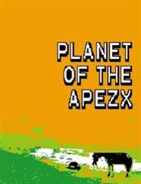 Planet of the Apezx