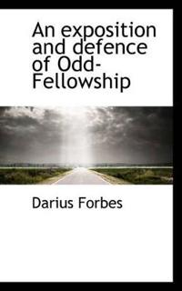 An Exposition and Defence of Odd-Fellowship