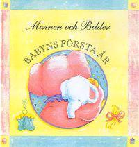Babyns första år : minnen och bilder