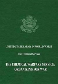 The Chemical Warfare Service: Organizing for War