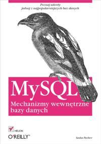 MySQL. Mechanizmy wewn?trzne bazy danych