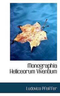 Monographia Heliceorum Viventium