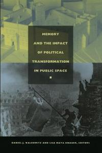 Memory and the Impact of Political Transformation in Public Space