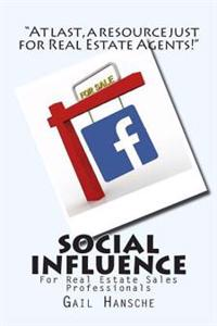 Social Influence for Real Estate Sales Professionals: A Beginner's Guide