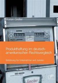 Produkthaftung Im Deutsch-Amerikanischen Rechtsvergleich