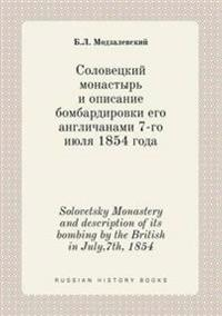 Solovetsky Monastery and Description of Its Bombing by the British in July,7th, 1854