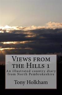 Views from the Hills: An Illustrated Country Diary from North Pembrokeshire