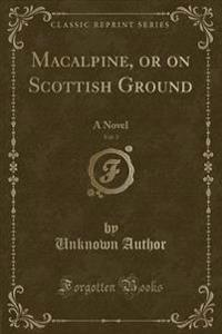 MacAlpine, or on Scottish Ground, Vol. 3