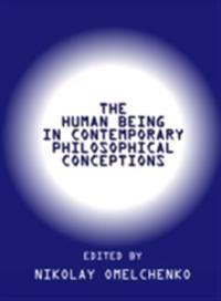 Human Being in Contemporary Philosophical Conceptions